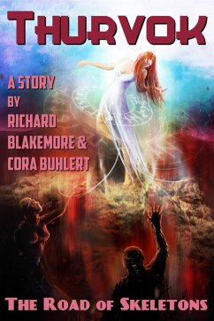 The Road of Skeletons (Thurvok, #3) (eBook, ePUB) - Buhlert, Cora; Blakemore, Richard