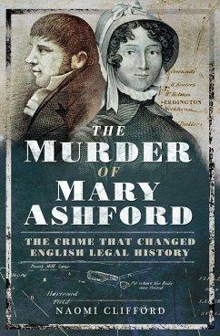 The Murder of Mary Ashford (eBook, ePUB) - Clifford, Naomi