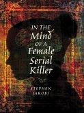 In the Mind of a Female Serial Killer (eBook, ePUB)