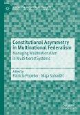 Constitutional Asymmetry in Multinational Federalism (eBook, PDF)