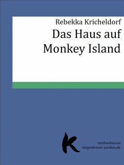 Das Haus auf Monkey Island (eBook, ePUB) - Kricheldorf, Rebekka