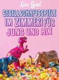 Gesellschaftsspiele im Zimmer für Jung und Alt (eBook, ePUB)