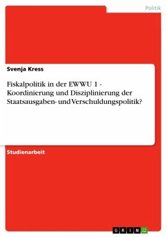 Fiskalpolitik in der EWWU 1 - Koordinierung und Disziplinierung der Staatsausgaben- und Verschuldungspolitik? (eBook, ePUB)