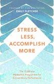 Stress Less, Accomplish More (eBook, ePUB)