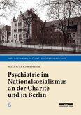 Psychiatrie im Nationalsozialismus an der Charité und in Berlin (eBook, PDF)