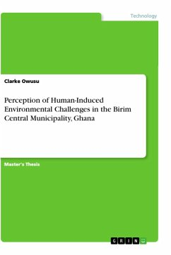 Perception of Human-Induced Environmental Challenges in the Birim Central Municipality, Ghana