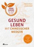 Gesund leben mit Chinesischer Medizin (eBook, PDF)