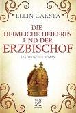 Die heimliche Heilerin und der Erzbischof / Die heimliche Heilerin Bd.5