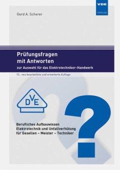 Prüfungsfragen mit Antworten zur Auswahl für das Elektrotechniker-Handwerk - Scherer, Gerd A.
