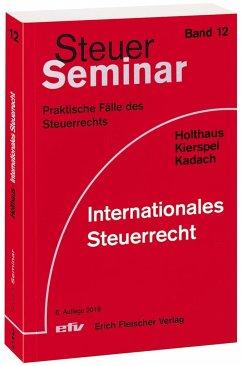 Internationales Steuerrecht - Holthaus, Jörg; Kierspel, Andreas; Kadach, Sophie