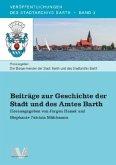 Beiträge zur Geschichte der Stadt und des Amtes Barth