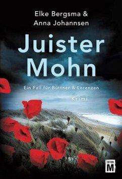 Juister Mohn / Ein Fall für Büttner & Lorenzen Bd.1 - Bergsma, Elke; Johannsen, Anna