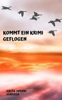 Kommt ein Krimi geflogen (eBook, ePUB) - Jurow-Janßen, Anita