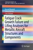 Fatigue Crack Growth Failure and Lifing Analyses for Metallic Aircraft Structures and Components (eBook, PDF)