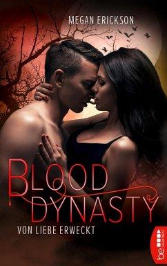 Von Liebe erweckt / Blood Dynasty Bd.2 (eBook, ePUB) - Erickson, Megan