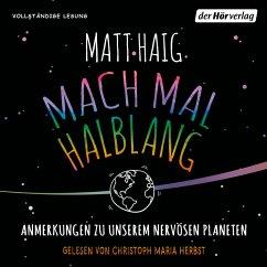 Mach mal halblang. Anmerkungen zu unserem nervösen Planeten (MP3-Download) - Haig, Matt