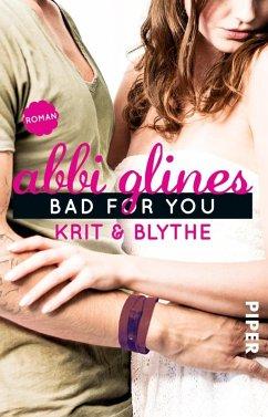 Bad For You - Krit und Blythe (eBook, ePUB) - Glines, Abbi
