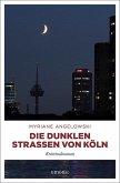 Die dunklen Straßen von Köln (Mängelexemplar)