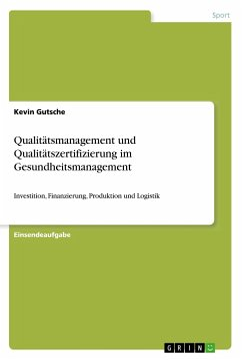 Qualitätsmanagement und Qualitätszertifizierung im Gesundheitsmanagement