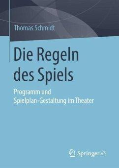 Die Regeln des Spiels - Schmidt, Thomas
