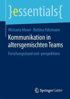 Kommunikation in altersgemischten Teams - Moser, Michaela;Führmann, Bettina