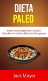 Dieta Paleo: Pierda Peso Rápidamente Y Una Vida Saludable Con La Dieta Paleo Para Principiantes (Cocina / General) (eBook, ePUB)