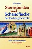 Sternstunden und Schandflecke der Kirchengeschichte (eBook, ePUB)