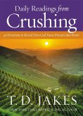 Daily Readings from Crushing: 90 Devotions to Reveal How God Turns Pressure Into Power