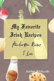My Favorite Irish Recipes: Handwritten Recipes I Love