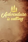 Adventure Is Calling: Journal for Camping and Mountain Hiking Adventures Lined Notebook 120 Page 6x9