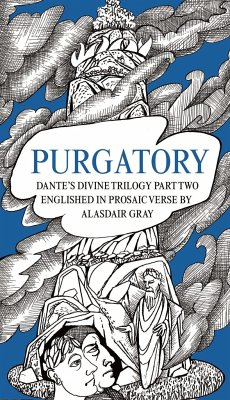 Purgatory: Dante's Divine Trilogy Part Two. Decorated and Englished in Prosaic Verse by Alasdair Gray - Gray, Alasdair; Alighieri, Dante