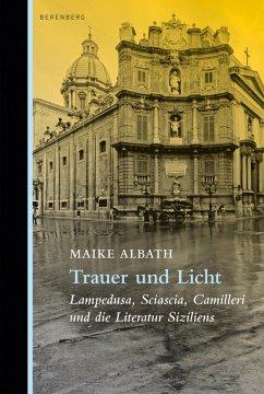 Trauer und Licht (eBook, ePUB) - Albath, Maike