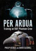 Per Ardua: Training an RAF Phantom Crew