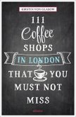 111 Coffeeshops in London that you must not miss (Mängelexemplar)