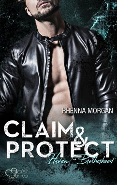 Claim & Protect / Haven Brotherhood Bd.3 (eBook, ePUB) - Morgan, Rhenna