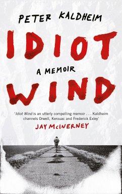 Idiot Wind: A Memoir - Kaldheim, Peter