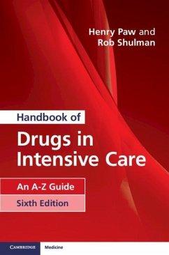Handbook of Drugs in Intensive Care - Paw, Henry; Shulman, Rob (University College London)