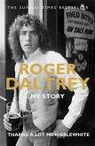 Roger Daltrey: Thanks a lot Mr Kibblewhite, The Sunday Times Bestseller