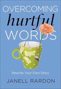 Overcoming Hurtful Words (eBook, ePUB) - Rardon, Janell