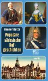 Populäre sächsische Hofgeschichten (eBook, ePUB)