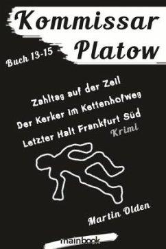 Kommissar Platow - Buch 13-15. - Olden, Martin