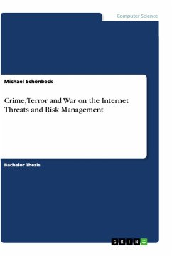 Crime, Terror and War on the Internet Threats and Risk Management - Schönbeck, Michael