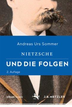 Nietzsche und die Folgen - Sommer, Andreas U.
