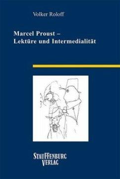 Marcel Proust - Lektüre und Intermedialität - Roloff, Volker