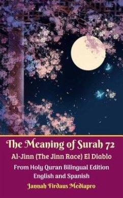 The Meaning of Surah 72 Al-Jinn (The Jinn Race) El Diablo From Holy Quran Bilingual Edition English and Spanish (eBook, ePUB) - Mediapro, Jannah Firdaus