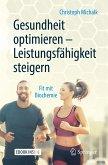 Gesundheit optimieren - Leistungsfähigkeit steigern (eBook, PDF)
