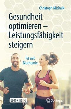Gesundheit optimieren - Leistungsfähigkeit steigern (eBook, PDF) - Michalk, Christoph