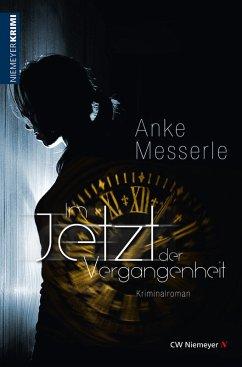Im Jetzt der Vergangenheit (eBook, ePUB) - Messerle, Anke