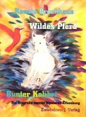 Wildes Pferd - bunter Kolibri (eBook, PDF)