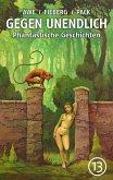 GEGEN UNENDLICH. Phantastische Geschichten - Nr. 13 (eBook, ePUB)
